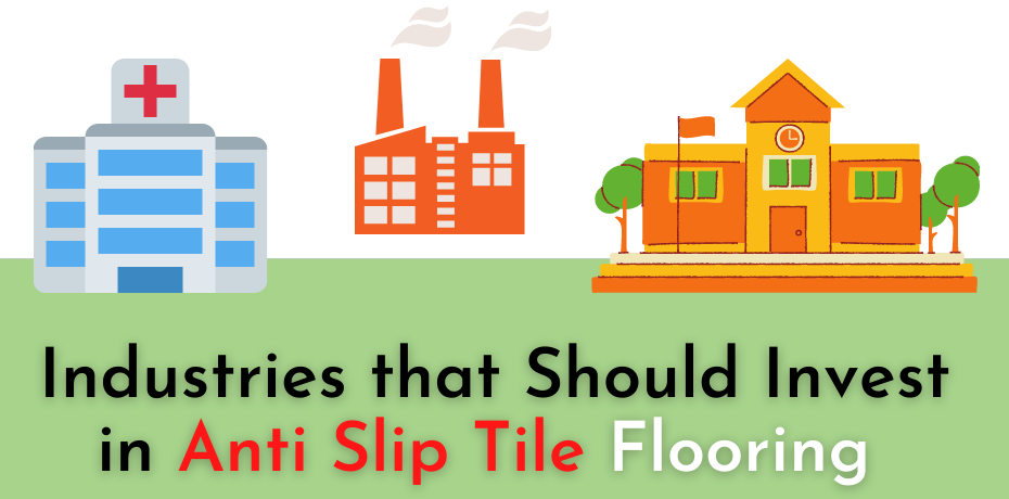 Industries that Should Invest in Anti Slip Tile Flooring