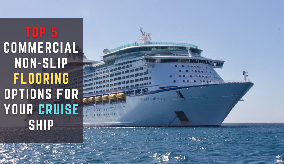 Top 5 Commercial Non-Slip Flooring Options for Your Cruise Ship